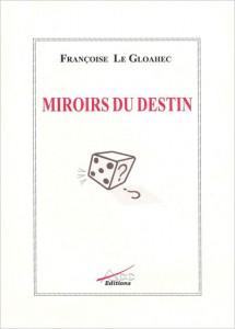 Couverture du recueil de nouvelles 'Miroirs du destin' de Françoise Le Gloahec