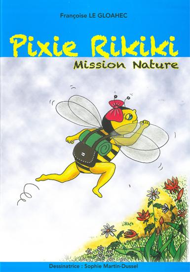 Pixie Rikiki, mission nature